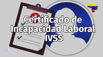 Certificado de Incapacidad Laboral IVSS